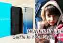 รีวิว HONOR 10 Lite สมาร์ทโฟนราคาสุดคุ้ม เซลฟี่ที่ไม่แพ้รุ่นหลักหมื่น